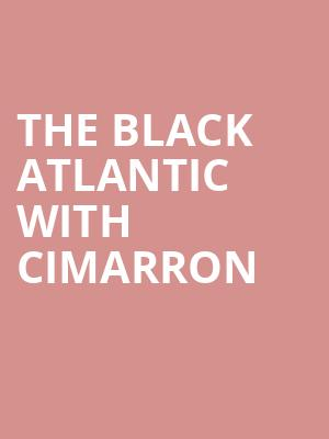 The Black Atlantic with Cimarron at Motorco Music Hall