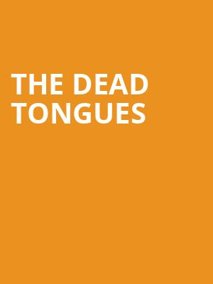 The Dead Tongues at The Pinhook