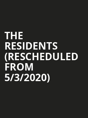 The Residents (Rescheduled from 5/3/2020) at Cat's Cradle
