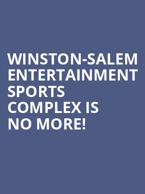 Winston-Salem Entertainment Sports Complex is no more