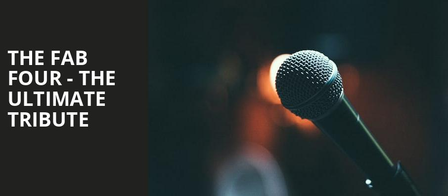 The Fab Four The Ultimate Tribute, Carolina Theatre Fletcher Hall, Durham