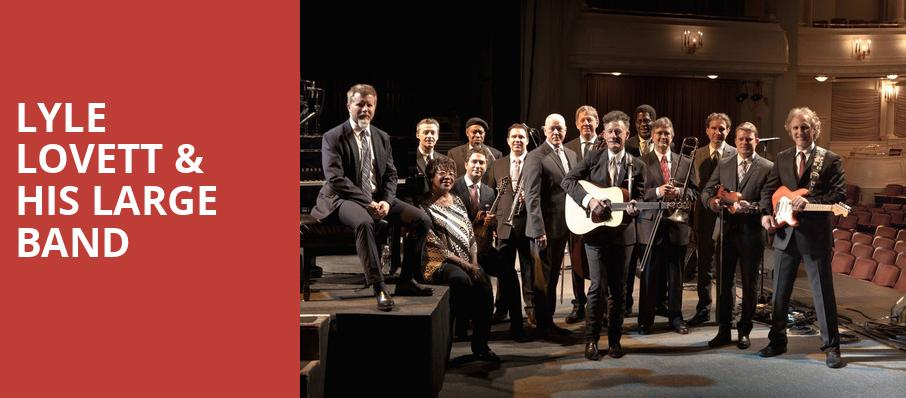 Lyle Lovett His Large Band, Durham Performing Arts Center, Durham