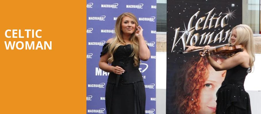 Celtic Woman, Durham Performing Arts Center, Durham
