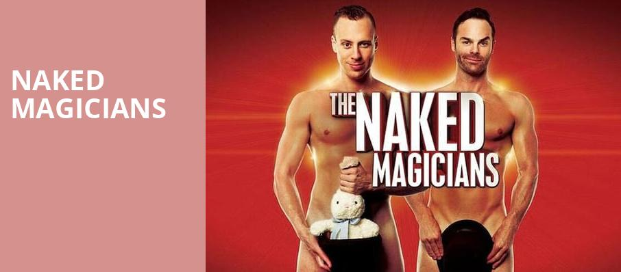 Naked Magicians, Durham Performing Arts Center, Durham