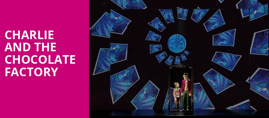 Charlie and the Chocolate Factory, Durham Performing Arts Center, Durham
