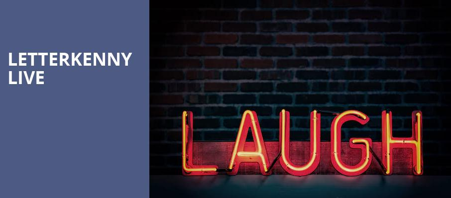 Letterkenny Live, Carolina Theatre Fletcher Hall, Durham